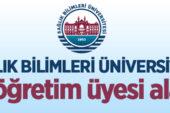Sağlık Bilimleri Üniversitesi 242 öğretim üyesi alacak