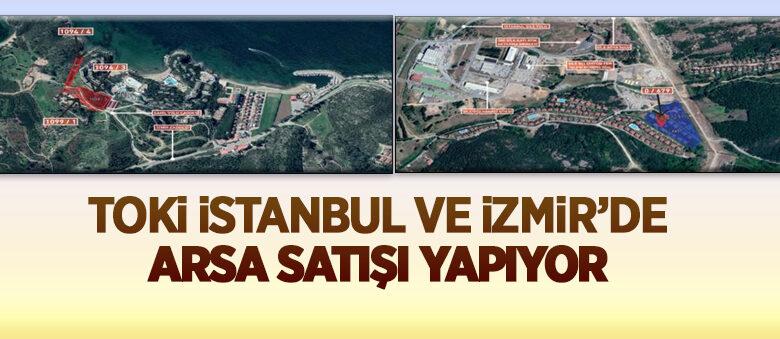 TOKİ, İzmir ve İstanbul'da arsa satışı yapacak