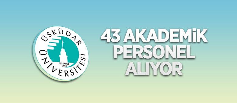 Üsküdar Üniversitesi 43 akademik personel alacak