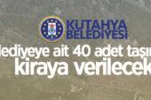 Kütahya Belediyesi'ne ait 40 adet taşınmaz kiraya verilecek