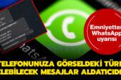 Emniyet, WhatsApp mesajını örnek gösterip uyarıda bulundu
