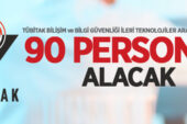 TÜBİTAK Türkiye Bilimsel ve Teknolojik Araştırma Kurumu 90 personel alacak